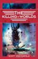 The Killing of Worlds - Scott Westerfeld
