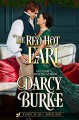 The Red Hot Earl (Love is All Around #1) - Darcy Burke
