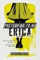 Pretending to Be Erica - Michelle Painchaud