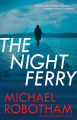 The Night Ferry - by Michael Robotham