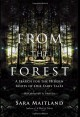 From the Forest: A Search for the Hidden Roots of our Fairytales - Sara Maitland