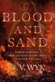 Blood and Sand: A Novel - C. V. Wyk
