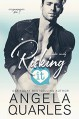 Risking It: A Romantic Comedy (Stolen Moments Book 2) - Angela Quarles