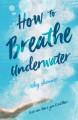 How to Breathe Underwater - Vicky Skinner