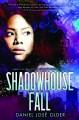 Shadowhouse Fall - Daniel José Older