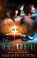 The Rebellious Pet (Alien Slave Masters Book 2) - Samantha Cayto