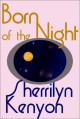 Born of the Night - Sherrilyn Kenyon