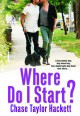 Where Do I Start? (Why You?) - Chase Taylor Hackett