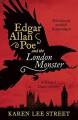 Edgar Allan Poe and the London Monster - Karen Lee Street