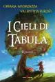 I Cieli di Tabula - Chiara Andreazza, Valentina Furnò
