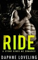 RIDE (A Stone Kings Motorcycle Club Romance) - Daphne Loveling