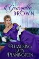 Pleasuring Lady Pennington - Georgette Brown