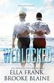 Wedlocked - Brooke Blaine,Ella Frank