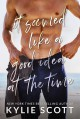 It Seemed Like a Good Idea at the Time - Kylie Scott