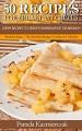 50 Recipes For Breakfast Crepes – Crepe Recipes To Serve For Breakfast or Brunch (Breakfast Ideas – The Breakfast Recipes Cookbook Collection 15) - Pamela Kazmierczak