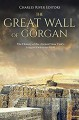 The Great Wall of Gorgan: The History of the Ancient Near East's Longest Defensive Wall - Charles River Editors