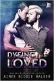 Dyeing to be Loved (Curl Up and Dye Mysteries, #1) (Volume 1) - Aimee Nicole Walker