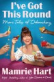 I've Got This Round: More Tales of Debauchery - Mamrie Hart
