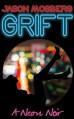 Grift - Jason Mosberg, Rika Drea