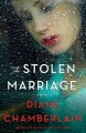 The Stolen Marriage - Diane Chamberlain