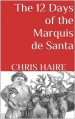 The 12 Days of the Marquis de Santa - Chris Haire