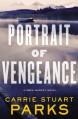 Portrait of Vengeance (A Gwen Marcey Novel) - Carrie Stuart Parks