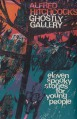 Alfred Hitchcock's Ghostly Gallery: Eleven spooky stories for young people - Alfred Hitchcock