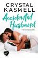 Accidental Husband - Crystal Kaswell