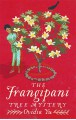 The Frangipani Tree Mystery - Ovidia Yu