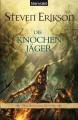 Die Knochenjäger (Das Spiel der Götter, #11) - Tim Straetmann, Steven Erikson