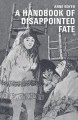 A Handbook of Disappointed Fate - Anne Boyer