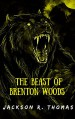 The Beast of Brenton Woods - Jackson R. Thomas
