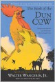 The Book of the Dun Cow - Walter Wangerin Jr.