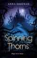 Spinning Thorns - Anna Sheehan