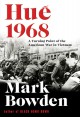 Hue 1968: A Turning Point of the American War in Vietnam - Mark Bowden