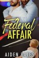Federal Affair (Never Too Late Book 1) - Aiden Bates