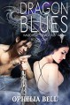 Dragon Blues (Immortal Dragons Book 1) - Ophelia Bell