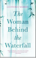 The Woman Behind the Waterfall - Leonora Meriel