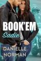Book'em Sadie (Iron Badges #1) - Danielle Norman