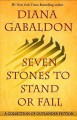 Seven Stones to Stand or Fall: A Collection of Outlander Short Stories - Diana Gabaldon