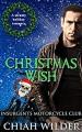 Christmas Wish (Insurgents MC #12) - Chiah Wilder