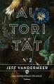 Autorität: Buch 2 der Southern Reach Trilogie - Jeff VanderMeer, Michael Kellner