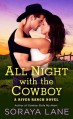 All Night with the Cowboy - Soraya Lane