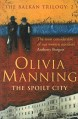 The Spoilt City: The Balkan Trilogy 2 - Olivia Manning