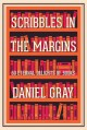 Scribbles in the Margins: 50 Eternal Delights of Books - Daniel Gray
