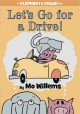 Let's Go for a Drive! - Mo Willems