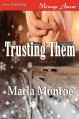 Trusting Them (Siren Publishing Menage Amour) - Marla Monroe