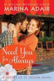 Need You for Always (Heroes of St. Helena) - Marina Adair
