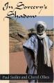 In Sorcery's Shadow: A Memoir of Apprenticeship among the Songhay of Niger - Paul Stoller, Cheryl Olkes