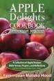 Apple Delights Cookbook, Christian Edition - Karen Jean Matsko Hood